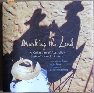 Image for Marking the Land: A Collection of Australian Bush Wisdom & Humour