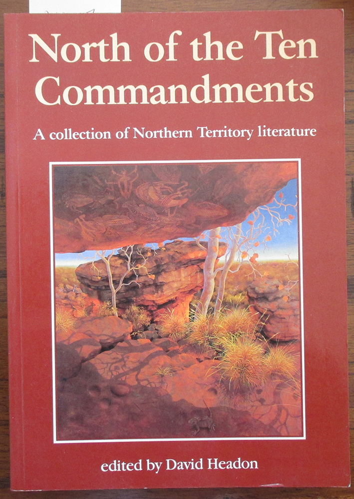 Image for North of the Ten Commandments: A Collection of Northern Territory Literature