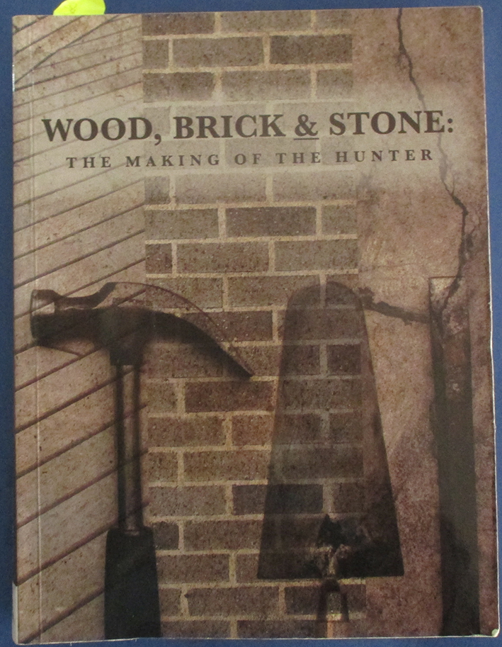 Image for Wood, Brick & Stone: The Making of the Hunter