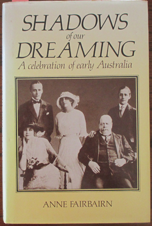 Image for Shadows of Our Dreaming: A Celebration of Early Australia
