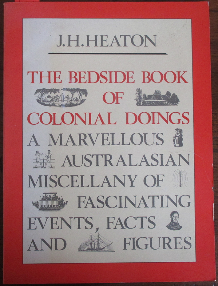 Image for Bedside Book of Colonial Doings, The: A Marvellous Australasian Miscellany of Fascinating Events, Facts and Figures