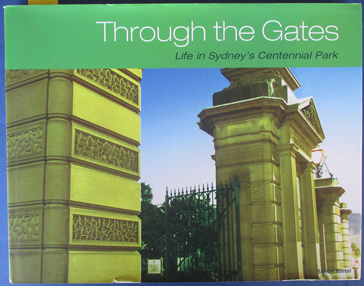 Image for Through the Gates: Life in Sydney's Centennial Park