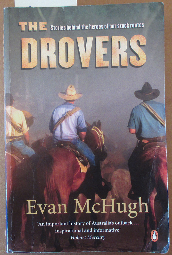 Image for Drovers, The: Stories Behind the Heroes of Our Stock Routes