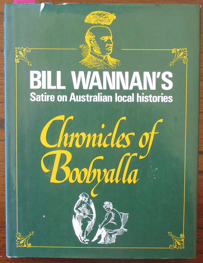 Image for Chronicles of Boobyalla: Bill Wannan's Satire on Australian Local Histories