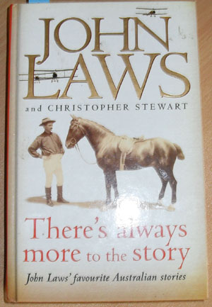 Image for There's Always More the the Story: John Law's Favourite Australian Stories