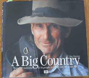 Image for Big Country, A: Stories of Australia and Its people from the ABC- TV Series