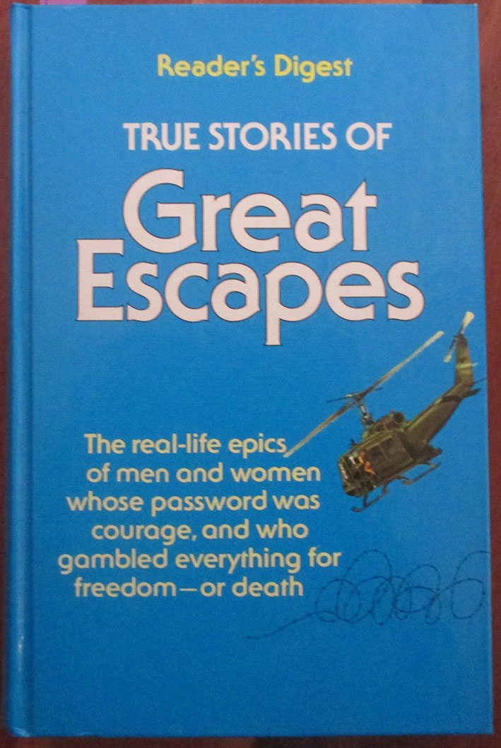 Image for Reader's Digest True Stories of Great Escapes (Volume #2): The Real-life Epics of Men and Women Whose Password Was Courage, and Who Gambled Everything For Freedom - Or Death
