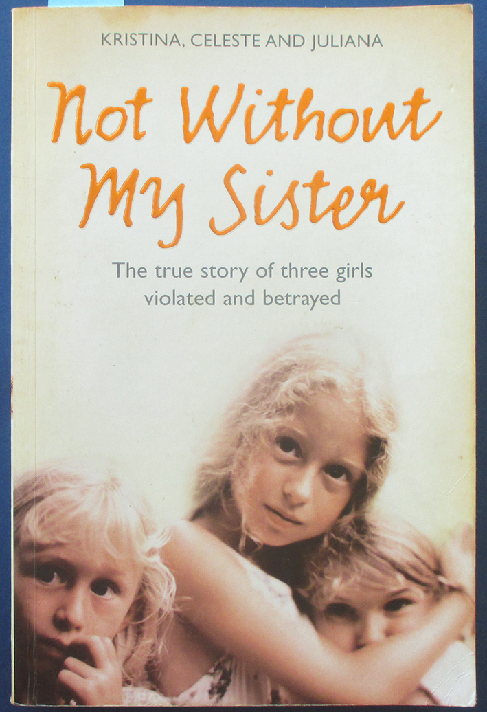 Image for Not Without My Sister: The True Story of Three Girls Violated and Betrayed