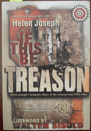 Image for If This Be Treason: Helen Joseph's Dramatic Diary of the Treason Trial 1956-1961