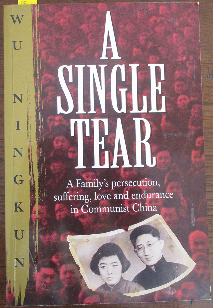 Image for Single Tear, A: A Family's Persecution, Suffering, Love and Endurance in Communist China