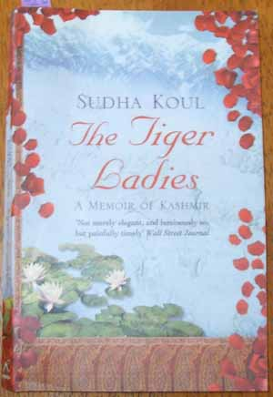 Image for Tiger Ladies, The: A Memoir of Kashmir