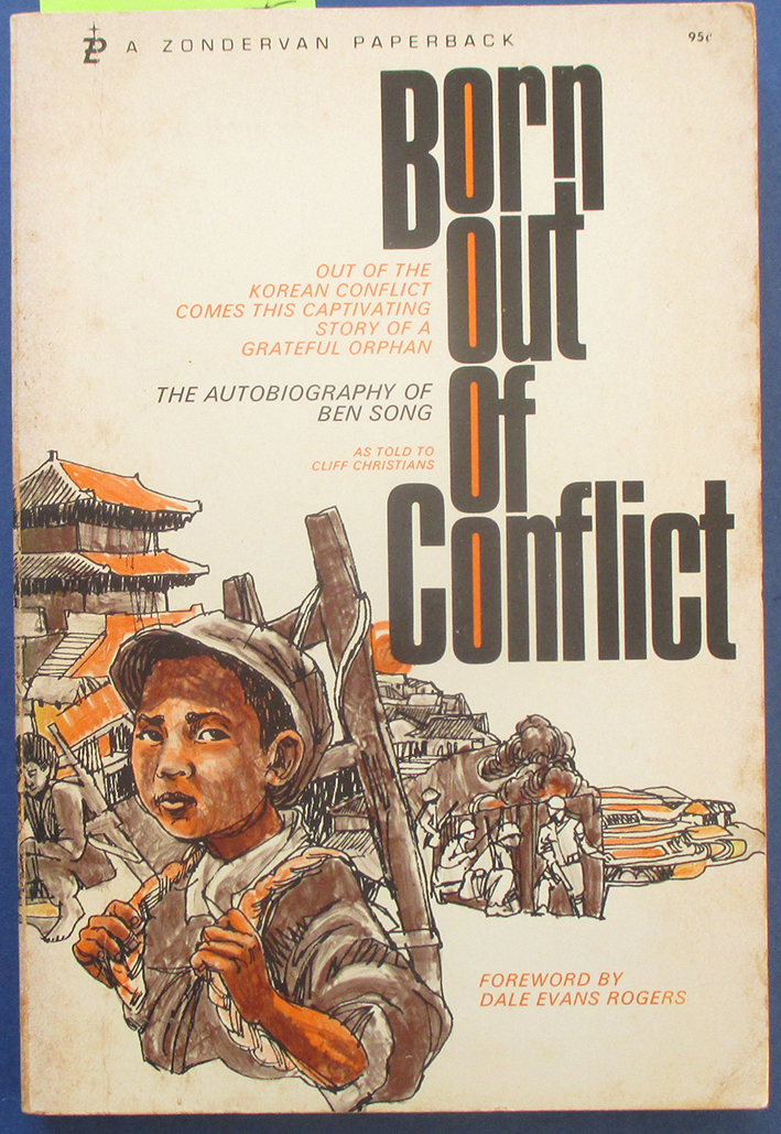 Image for Born Out of Conflict: The Autobiography of Ben Song (as told to Cliff Christians)
