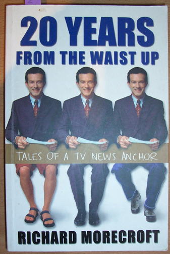 Image for 20 Years From the Waist Up: Tales of a TV News Anchor
