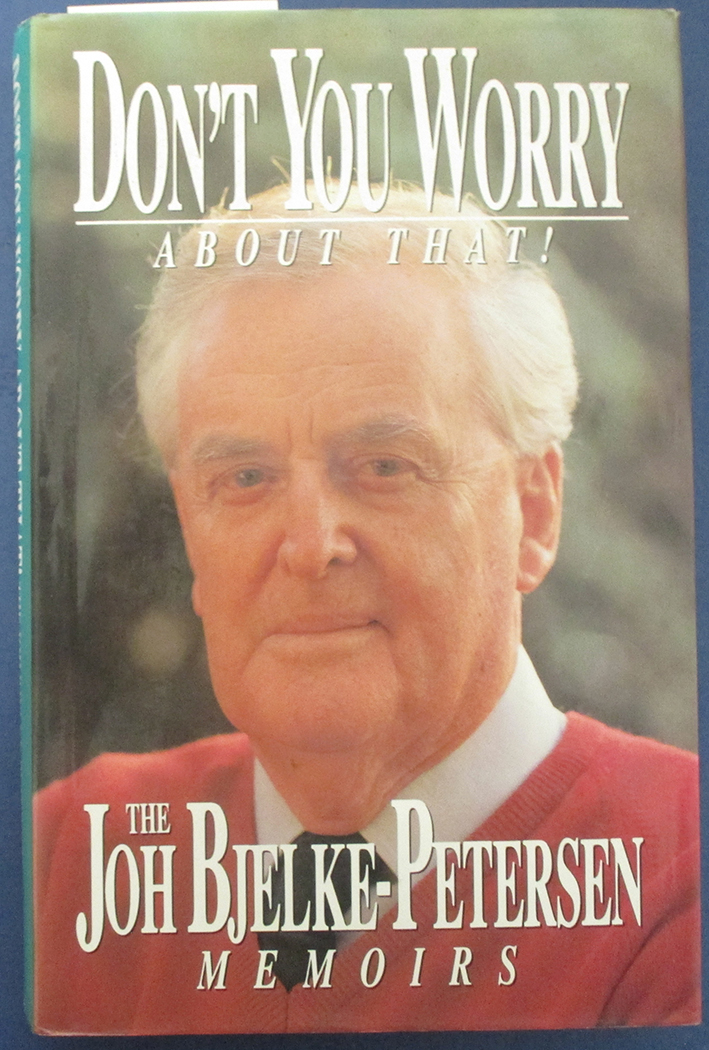 Image for Don't You Worry About That! The Joh Bjelke-Petersen Memoirs