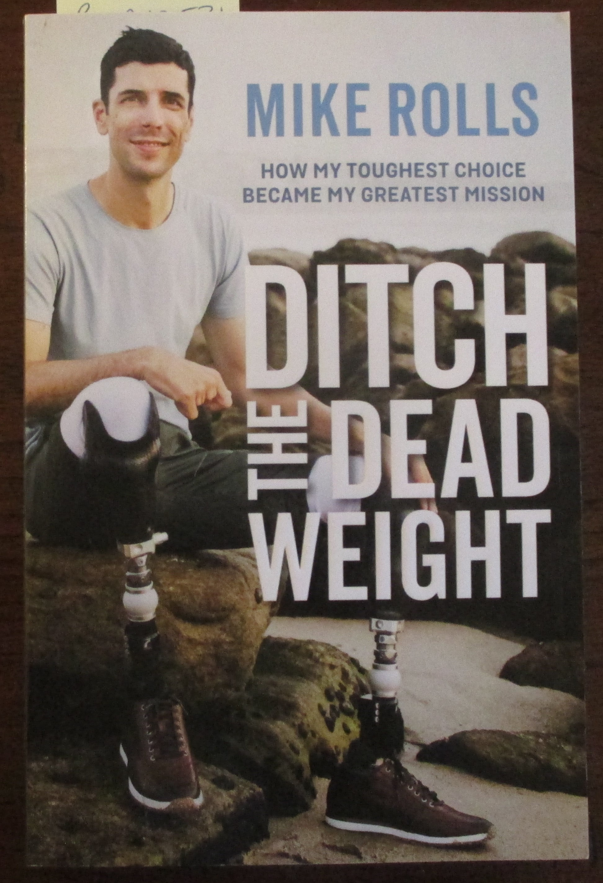 Image for Ditch the Dead Weight: How My Toughest Choice Became My Greatest Mission