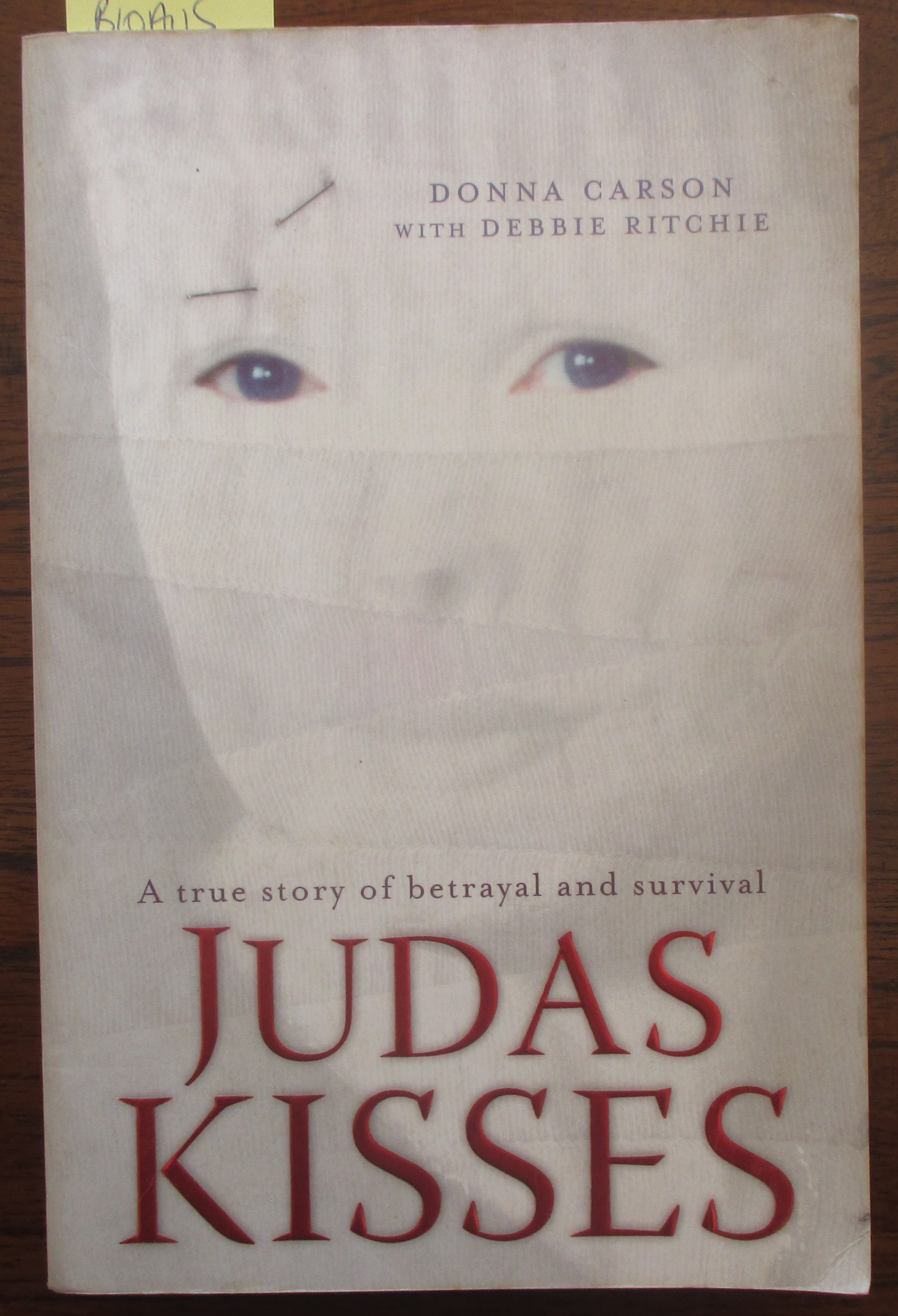 Image for Judas Kisses: A True Story of Betrayal and Survival