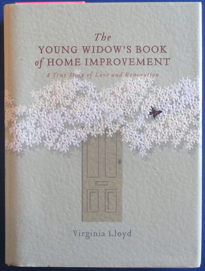 Image for Young Widow's Book of Home Improvement, The: A True Story of Love and Renovation