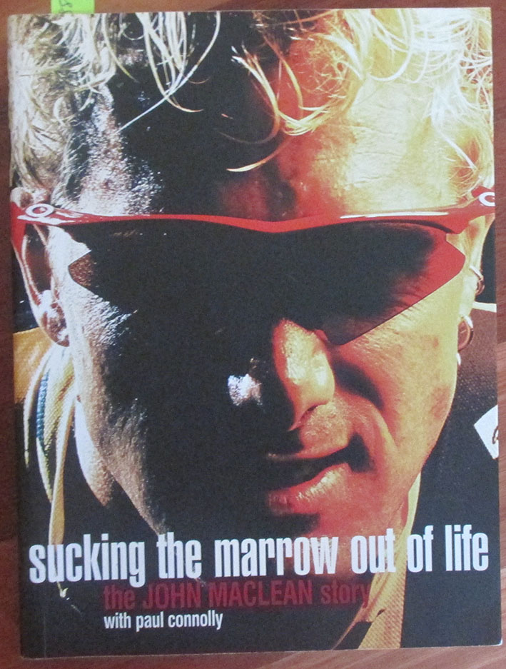 Image for Sucking the Marrow Out of Life: The John Maclean Story