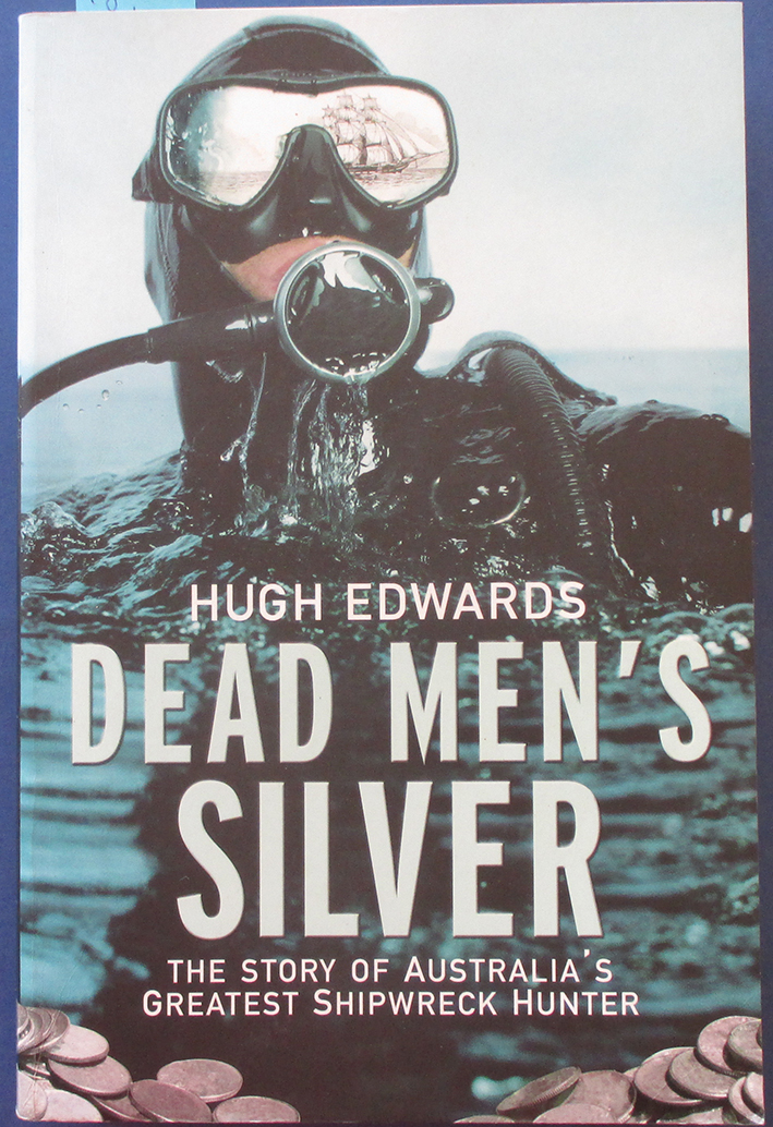Image for Dead Men's Silver: The Story of Australia's Greatest Shipwreck Hunter