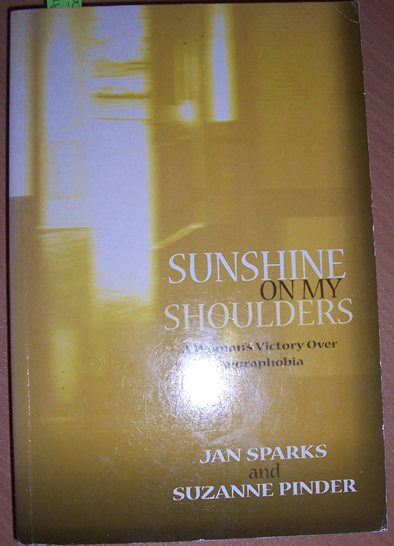 Image for Sunshine on My Shoulders: A Woman's Victory of Agoraphobia