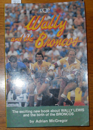 Image for Wally and the Broncos: The Exciting New Book About Wally Lewis and the Birth of the Broncos