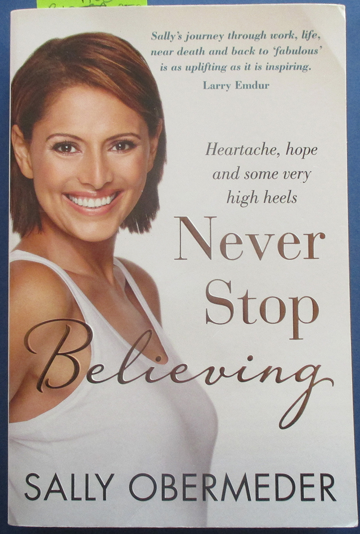 Image for Never Stop Believing: Heartache, Hope and Some Very High Heels