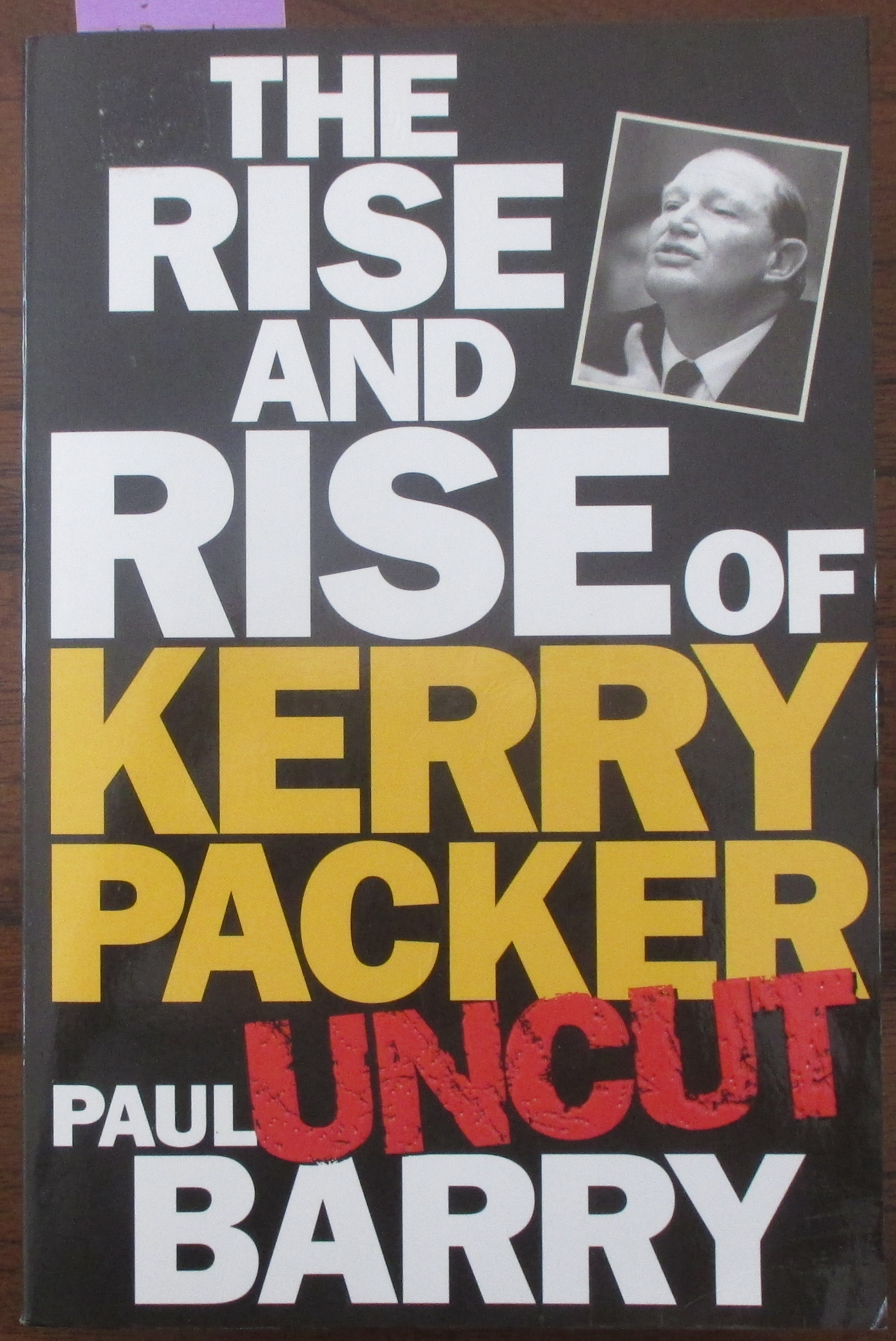 Image for Rise and Rise of Kerry Packer, The