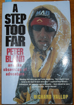 Image for Step Too Far, A: Peter Bland and the Obsession of Adventure