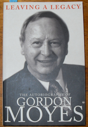 Image for Leaving a Legacy: The Autobiography of Gordon Moyes