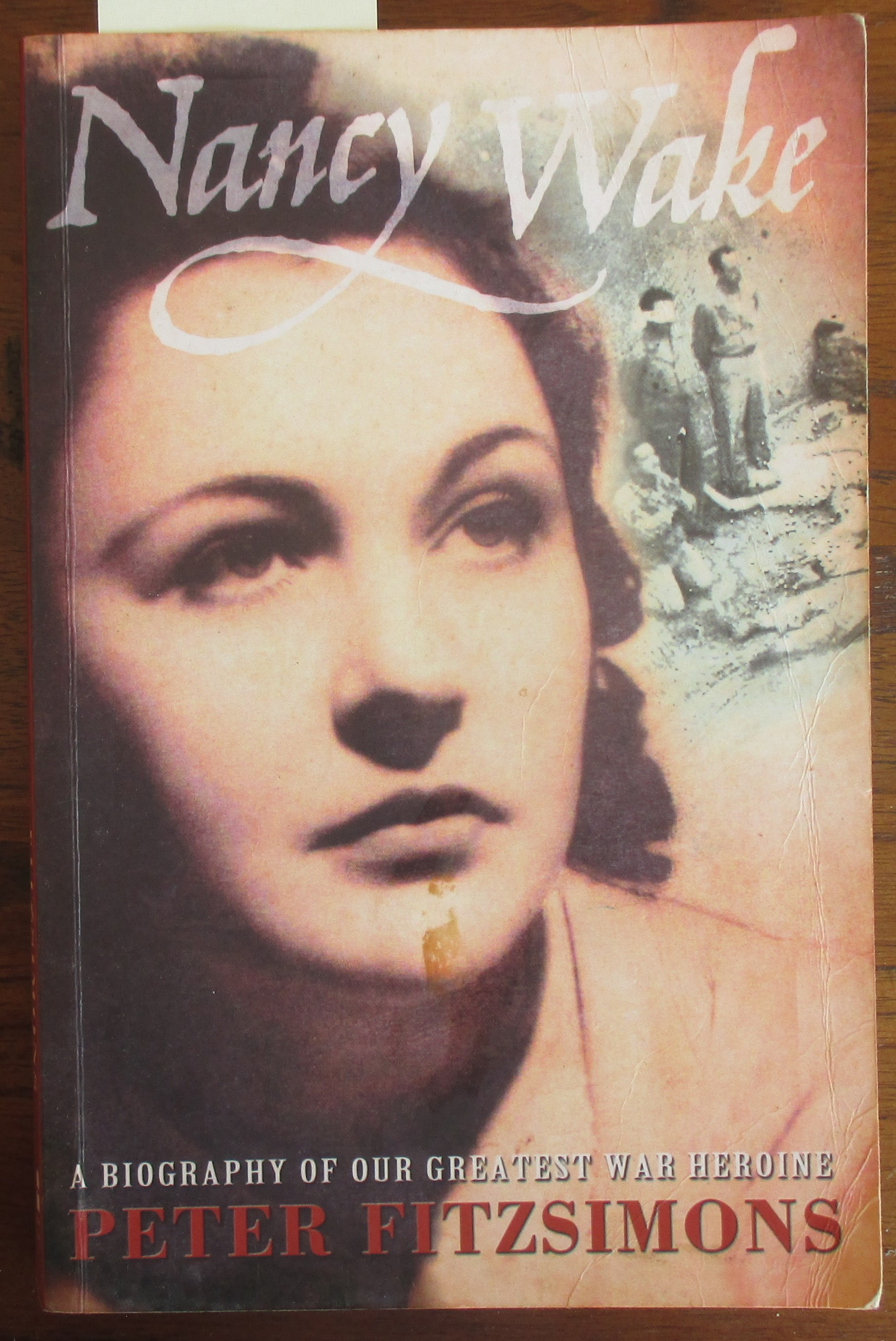 Image for Nancy Wake: A Biography of Our Greatest War Heroine