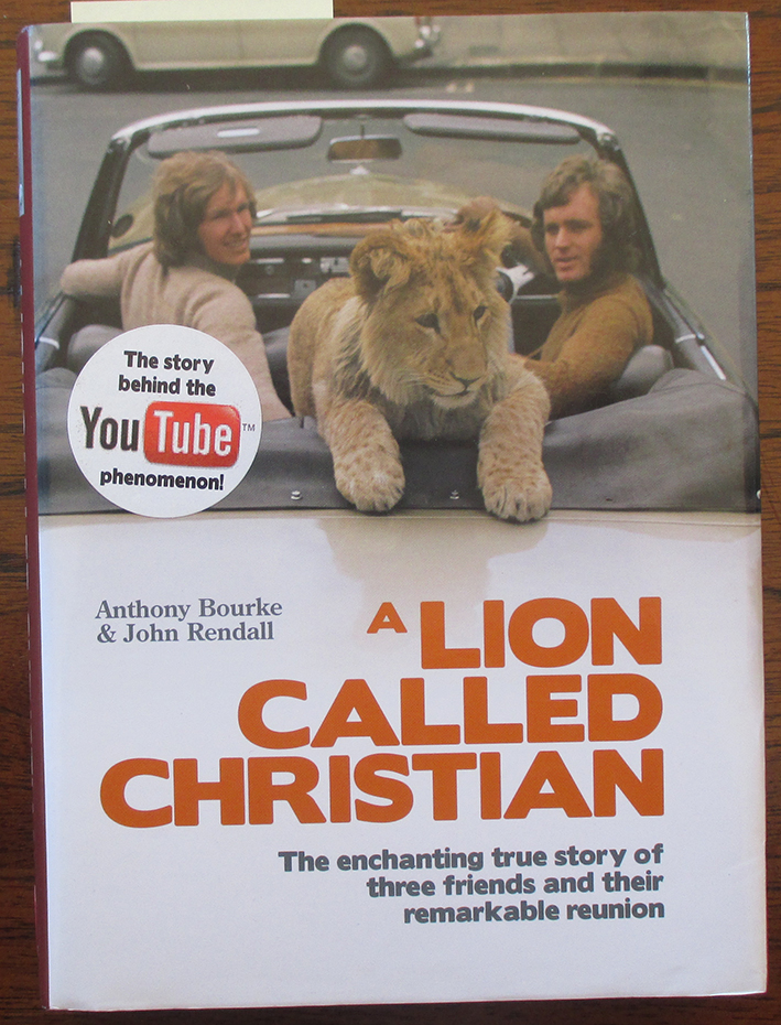 Image for Lion Called Christian, A: The Enchanting True Story of Three Friends and Their Remarkable Reunion