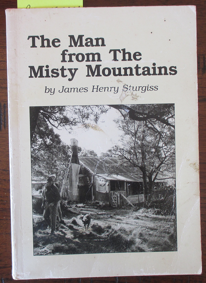Image for Man From the Misty Mountains, The: Memories and Poems of James Henry Sturgiss 1890-1983