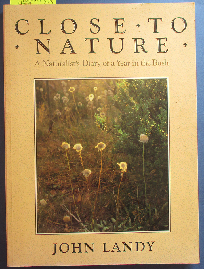 Image for Close to Nature: A Naturalist's Diary of a Year in the Bush
