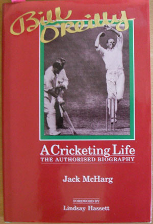 Image for Bill O'Reilly: A Cricketing Life - The Authorised Biography