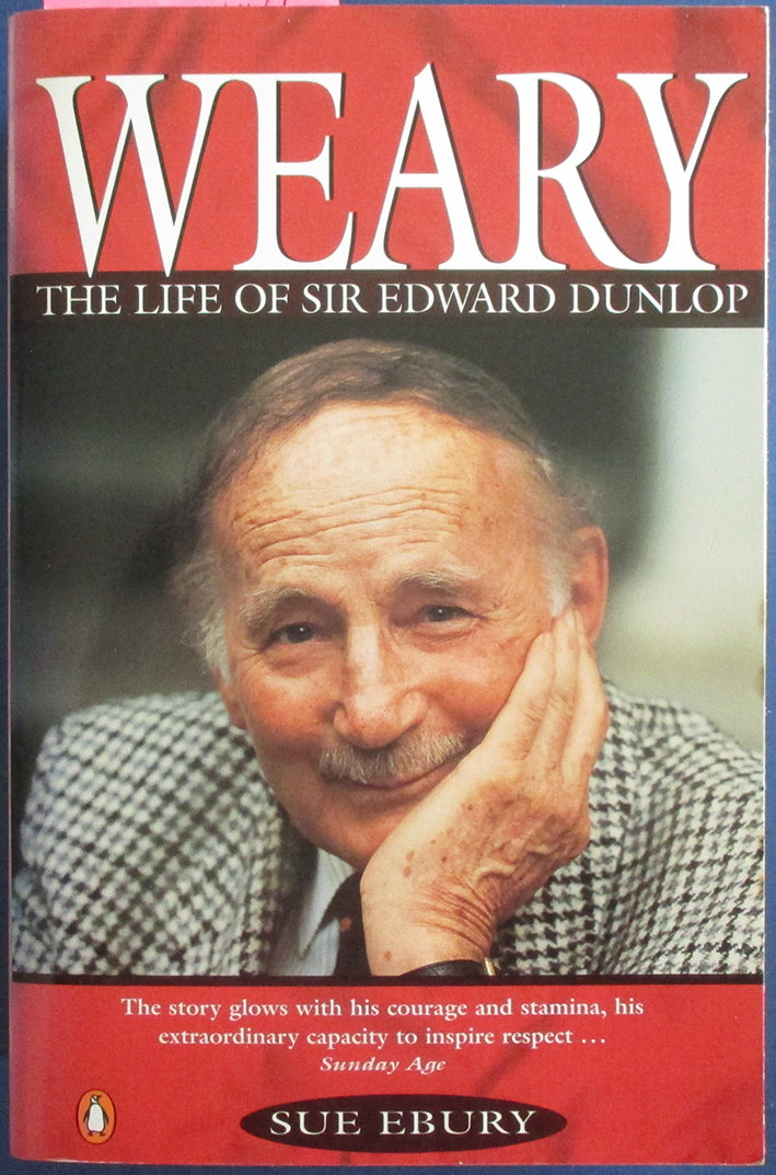 Image for Weary: The Life of Sir Edward Dunlop