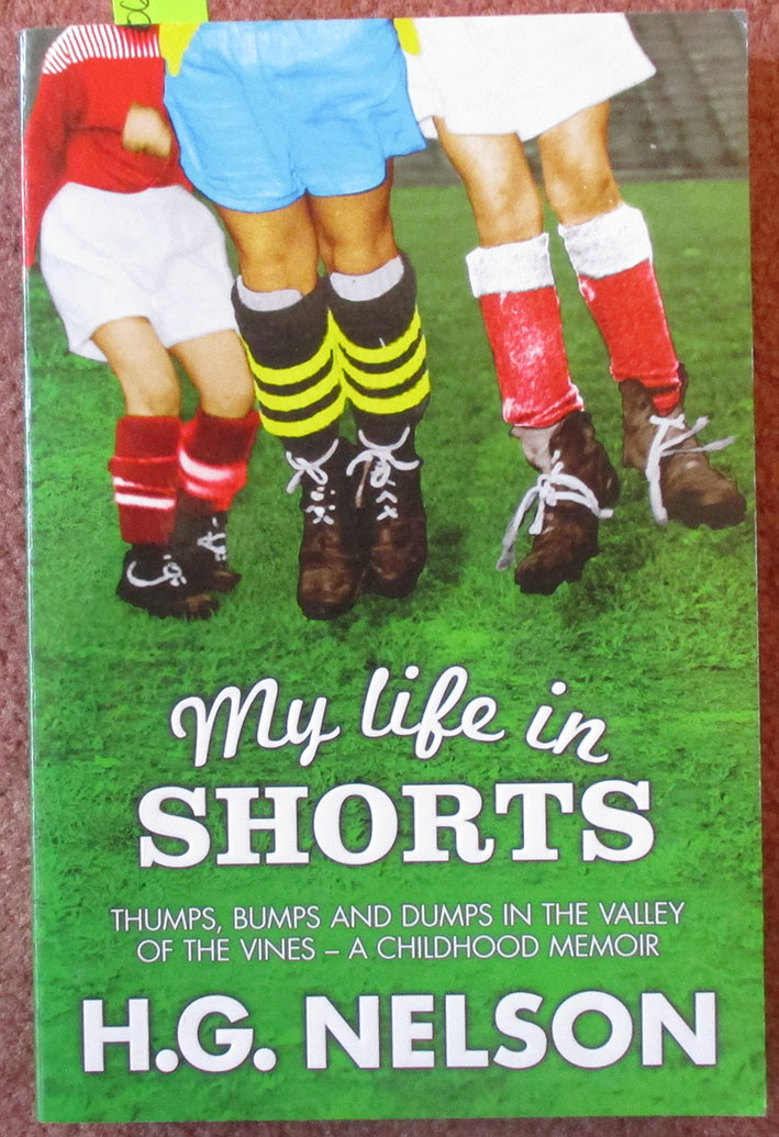 Image for My Life In Shorts: Thumps, Bumps and Dumps in the Valley of the Vines - A Childhood Memoir