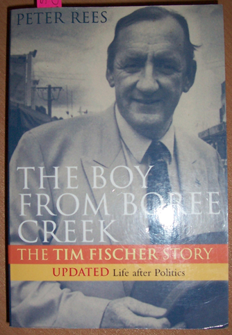 Image for Boy from Boree Creek: The Tim Fischer Story: Updated Life After Politics