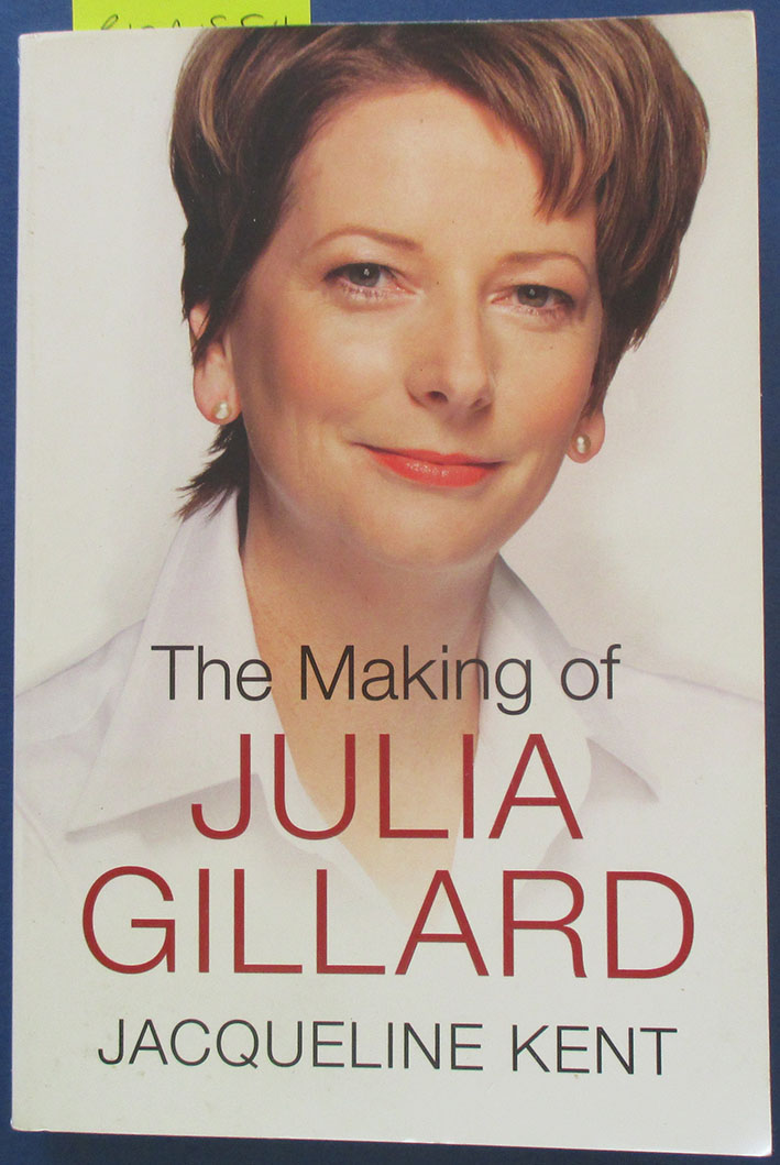 Image for Making of Julia Gillard, The