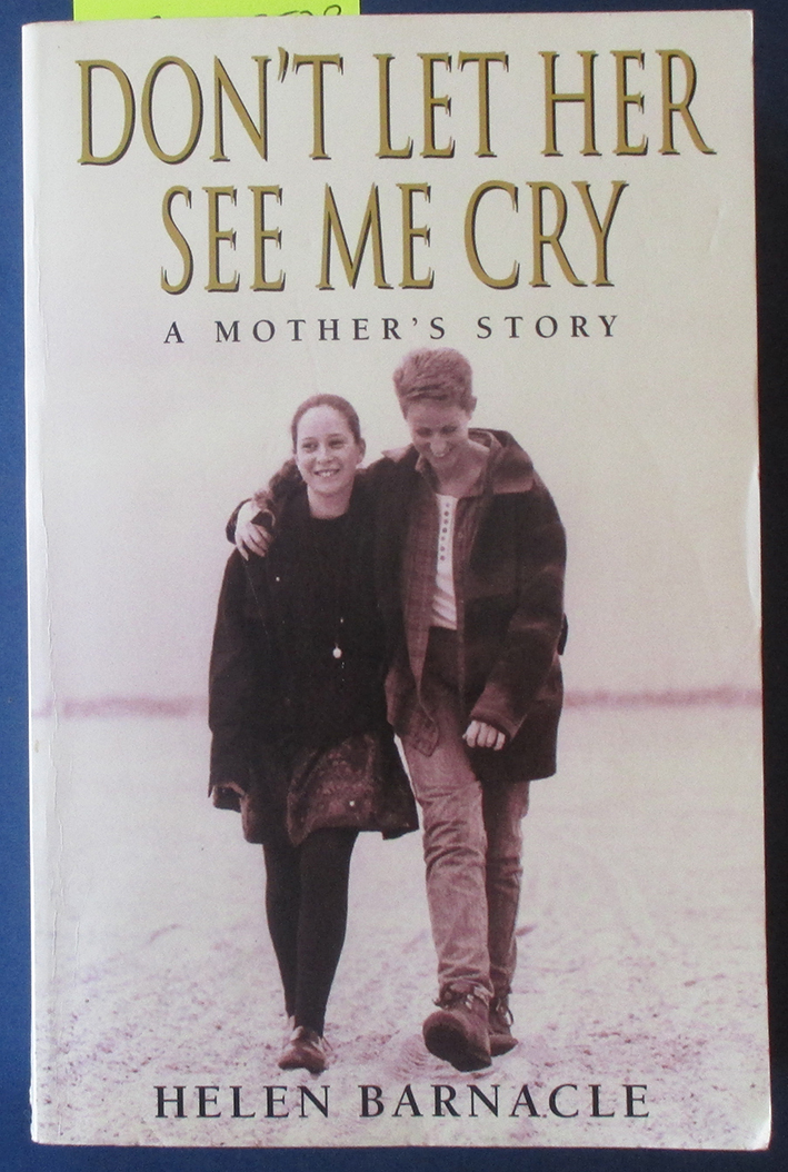 Image for Don't Let Her See Me Cry: A Mother's Story