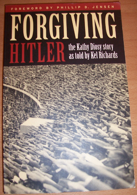 Image for Forgiving Hitler: The Kathy Diosy Story as Told By Kel Richards