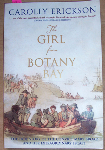 Image for Girl From Botany Bay, The: The True Story of the Convict Mary Broad and Her Extrodinary Escape