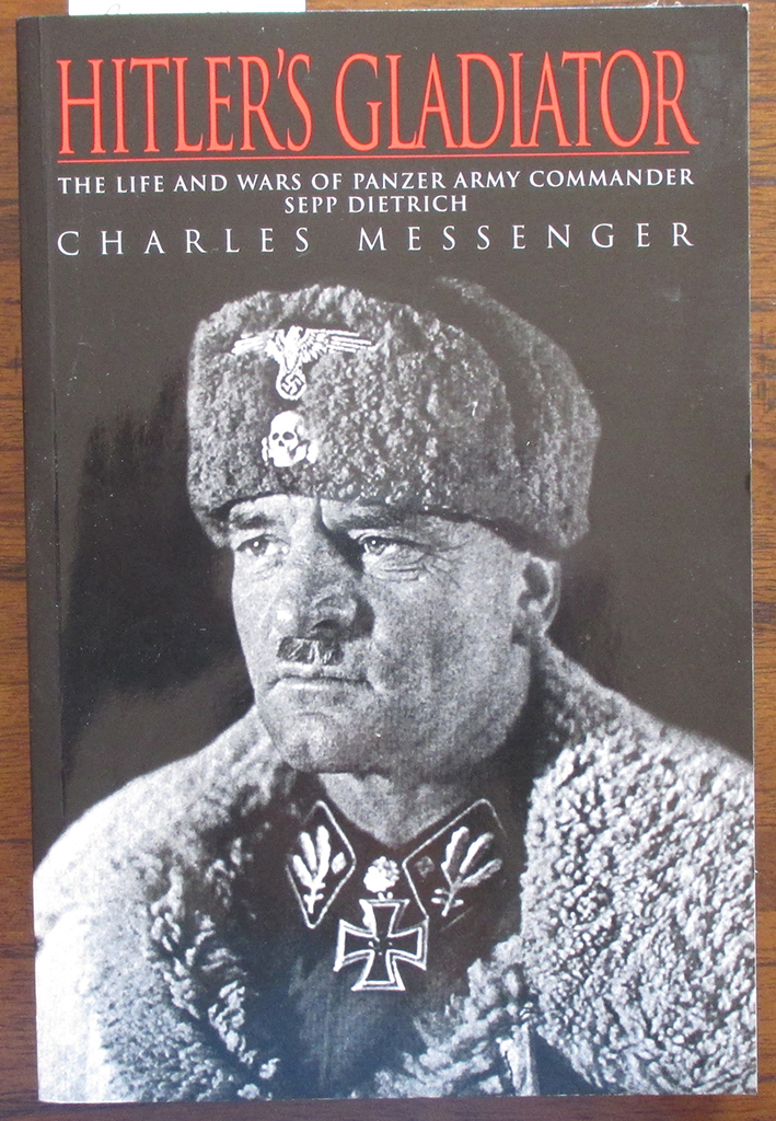 Image for Hitler's Gladiator: The Life and Wars of Panzer Army Commander Sepp Dietrich