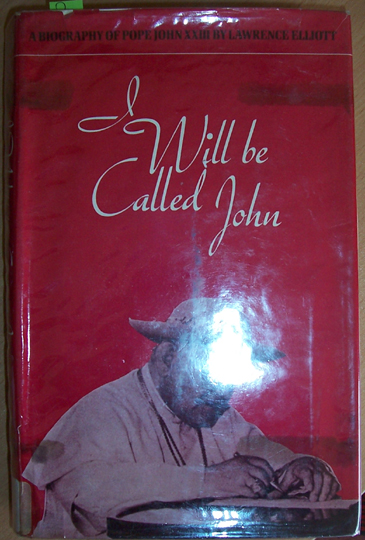 Image for I Will Be Called John: A Biography of Pope John 23rd