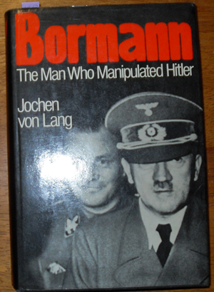 Image for Bormann: The Man Who Manipulated Hitler