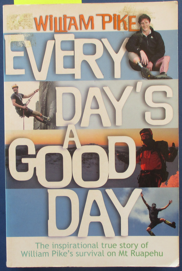 Image for Every Day's a Good Day: The Inspirational True Story of William Pike's Survival on Mt Ruapehu