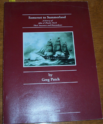 Image for Somerset to Summerland: A History Of John and Phoebe Patch Their Ancestors and Descnedants