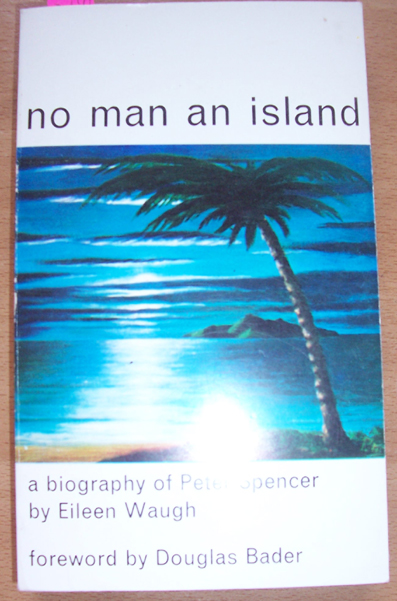 Image for No Man An Island: A Biography of Peter Spencer