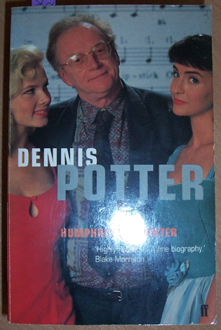 Image for Dennis Potter: A Biography