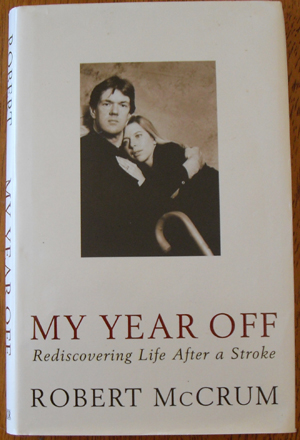 Image for My Year Off: Rediscovering Life After a Stroke