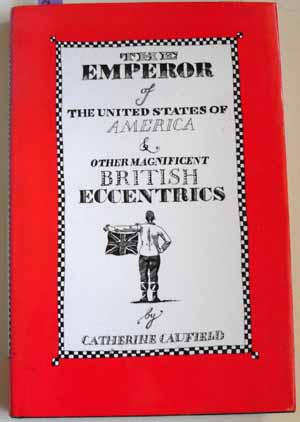 Image for Emperor of the United States of America and Other Magnificent British Eccentrics, The